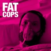 Fat Cops (vinyl)