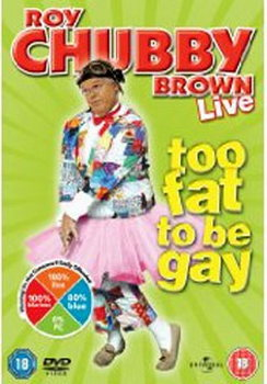Roy Chubby Brown - Too Fat To Be Gay (DVD)