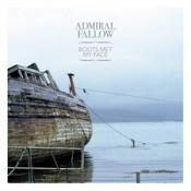 Admiral Fallow - Boots Met My Face (Music CD)