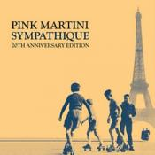 Pink Martini - SYMPATHIQUE (20TH ANNIVERSARY EDT) (Music CD