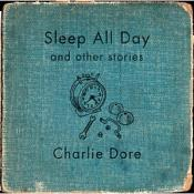 Charlie Dore - Sleep All Day (Music CD)