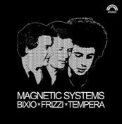 Bixio-Frizzi-Tempera - Magnetic Systems (Music CD)
