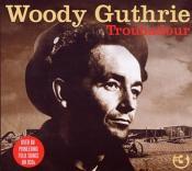 Woody Guthrie - Troubadour [Digipak] (Music CD)