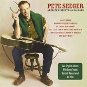 Pete Seeger - American Industrial Ballads (Music CD)