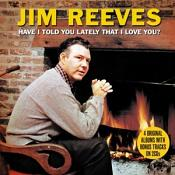 Jim Reeves - Have I Told You Lately (Music CD)