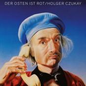 Holger Czukay - Der Osten Ist Rot (Music CD)