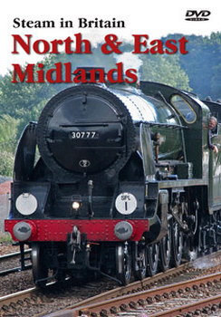 Steam In Britain - North & East Midlands (DVD)