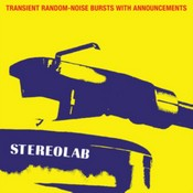 STEREOLAB - TRANSIENT RANDOM-NOISE BURSTS WITH ANNOUNCEMENTS (Double CD)