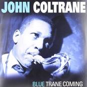John Coltrane - Blue Trane Coming (Vinyl)