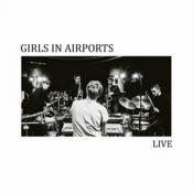 Girls in Airports - Live (Live Recording) (Music CD)