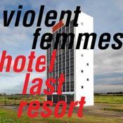 Violent Femmes - Hotel Last Resort