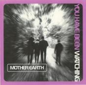 Mother Earth - You Have Been Watching (Music CD)