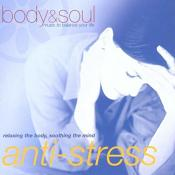 Various Artists - Body And Soul - Anti-Stress (Relaxing The Body Soothing The Mind)