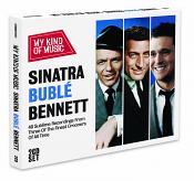 My Kind Of Music: Sinatra Buble & Bennett