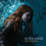 Kari Rueslåtten - To the North (Music CD)
