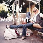 Kenny Brown - Goin' Back to Mississippi (Music CD)